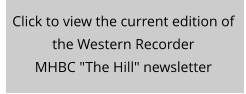 "Click to view the current edition of the Western Recorder  MHBC ""The Hill"" newsletter"