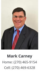 Mark Carney Home: (270) 465-9154 Cell: (270) 469-6328