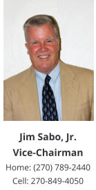 Jim Sabo, Jr. Vice-Chairman Home: (270) 789-2440 Cell: 270-849-4050