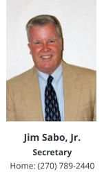 Jim Sabo, Jr. Secretary Home: (270) 789-2440